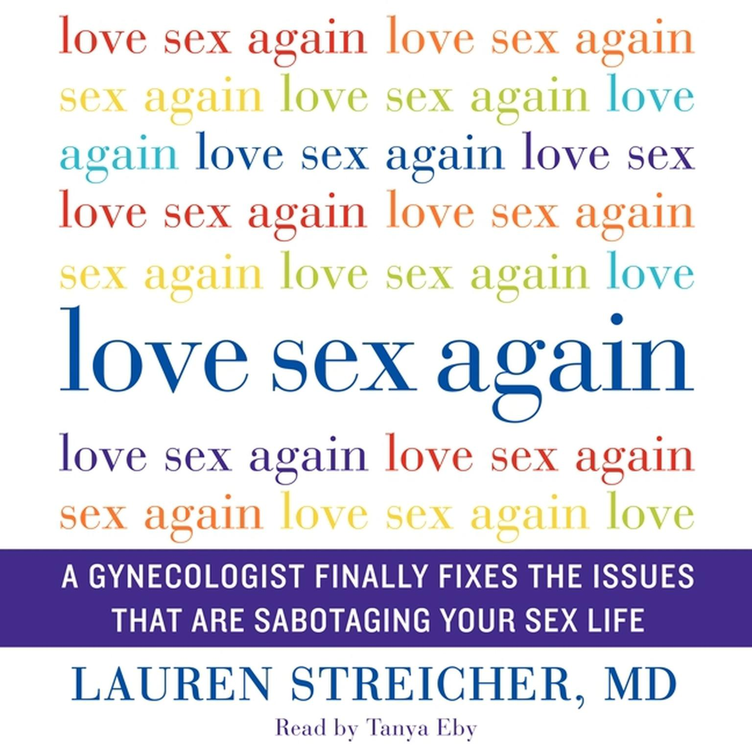 Printable Love Sex Again: A Gynecologist Finally Fixes the Issues That Are Sabotaging Your Sex Life Audiobook Cover Art