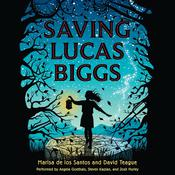 Saving Lucas Biggs Audiobook, by Marisa de los Santos, David Teague