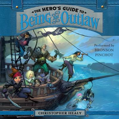 The Heros Guide to Being an Outlaw Audiobook, by Christopher Healy