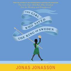 The Girl Who Saved the King of Sweden: A Novel Audiobook, by Jonas Jonasson, Rachel Willson-Broyles