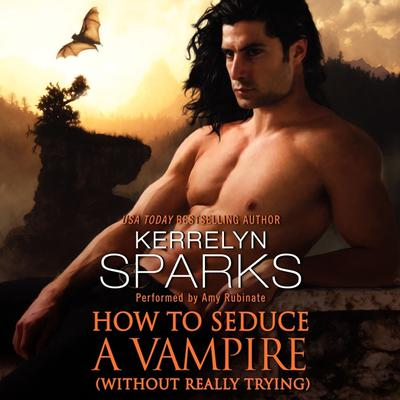 How to Seduce a Vampire (Without Really Trying) Audiobook, by Kerrelyn Sparks