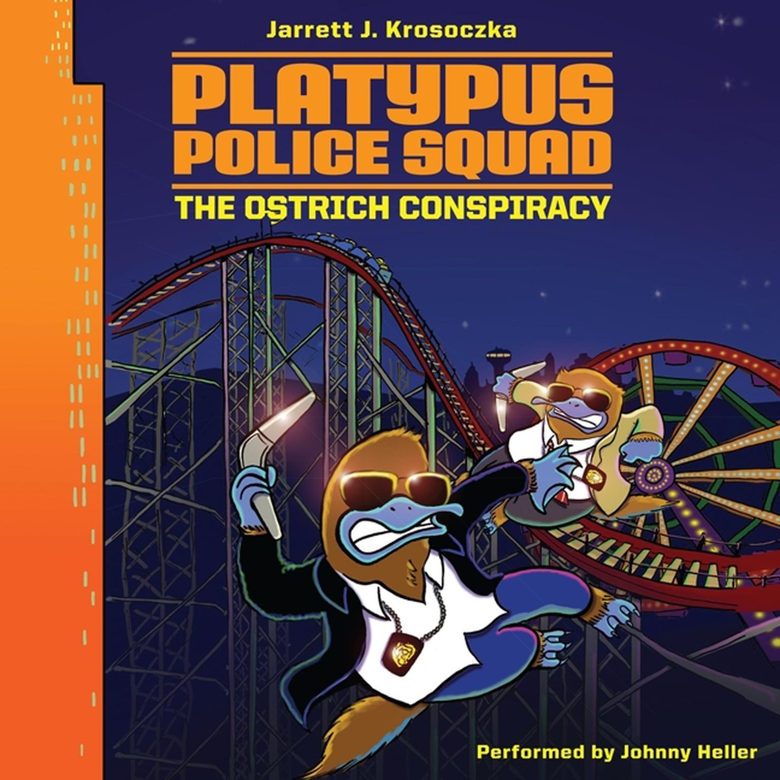Printable Platypus Police Squad: The Ostrich Conspiracy Audiobook Cover Art