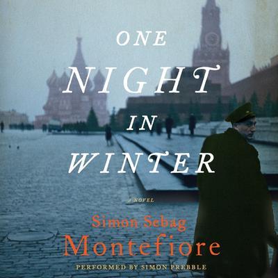 One Night in Winter: A Novel Audiobook, by Simon Sebag Montefiore