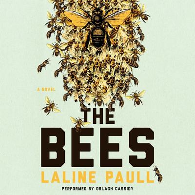 The Bees: A Novel Audiobook, by Laline Paull