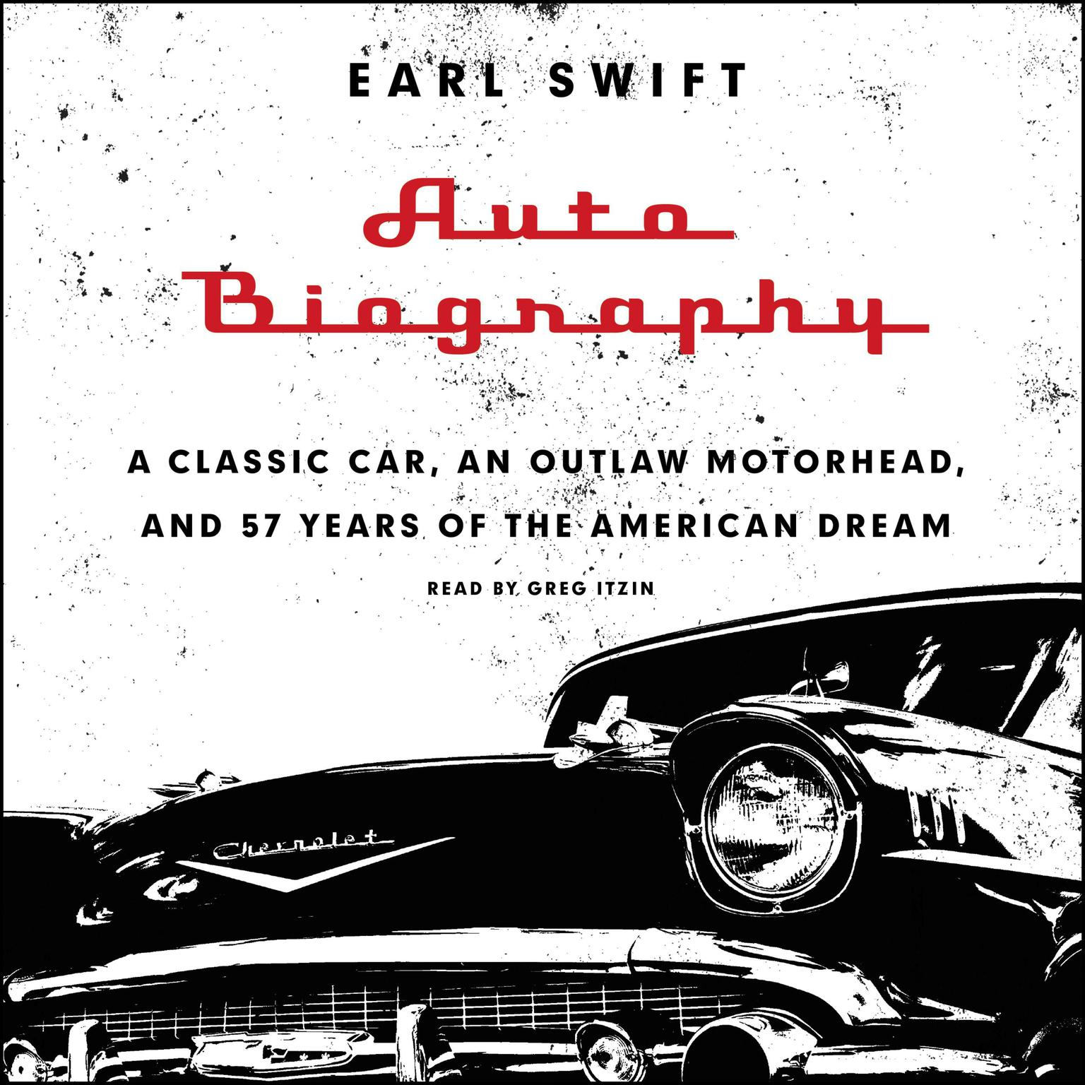 Printable Auto Biography: A Classic Car, an Outlaw Motorhead, and 57 Years of the American Dream Audiobook Cover Art