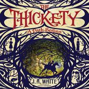 The Thickety: A Path Begins Audiobook, by J. A. White