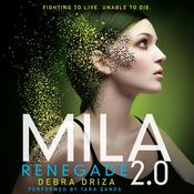 Mila 2.0: Renegade Audiobook, by Debra Driza