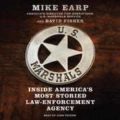 US Marshals: Inside Americas Most Storied Law Enforcement Agency Audiobook, by Mike Earp