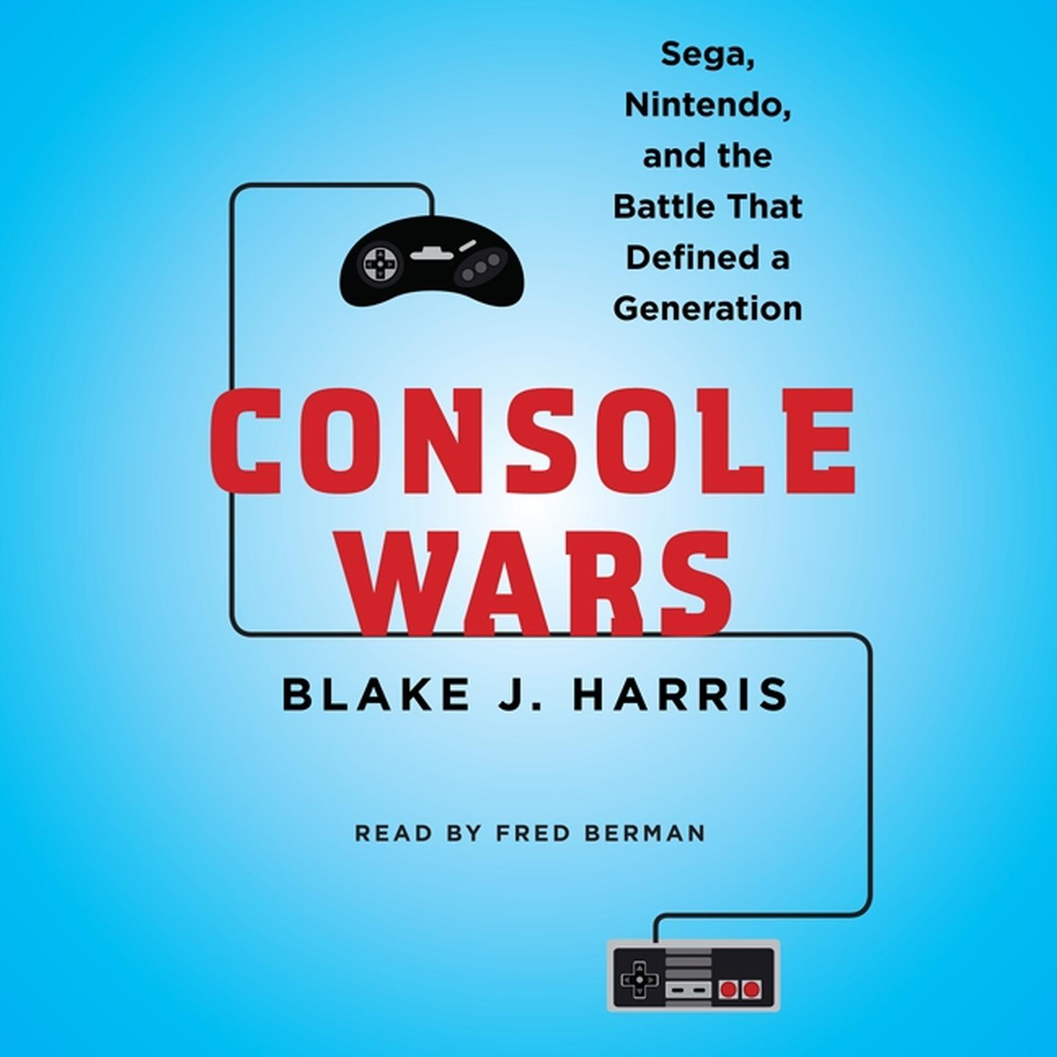 Printable Console Wars: Sega, Nintendo, and the Battle That Defined a Generation Audiobook Cover Art