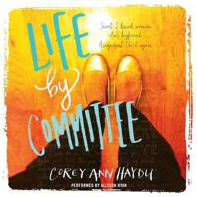 Life by Committee Audiobook, by Corey Ann Haydu