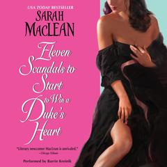 Eleven Scandals to Start to Win a Dukes Heart Audiobook, by Sarah MacLean