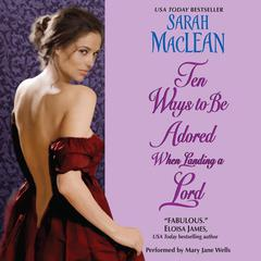 Ten Ways to Be Adored When Landing a Lord Audiobook, by Sarah MacLean