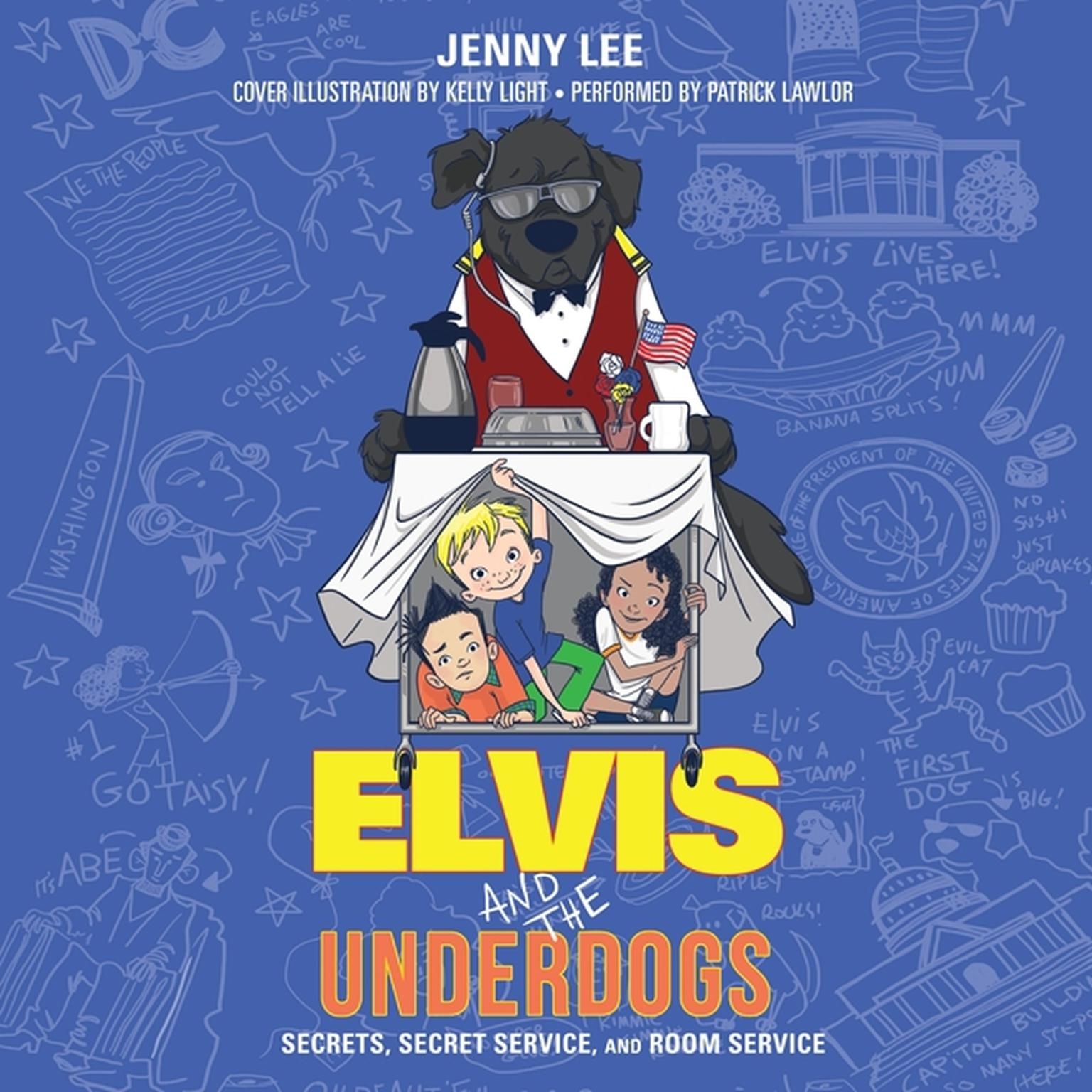 Printable Elvis and the Underdogs: Secrets, Secret Service, and Room Service Audiobook Cover Art