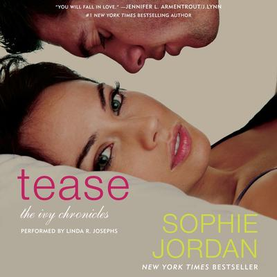 Tease: The Ivy Chronicles Audiobook, by Sophie Jordan