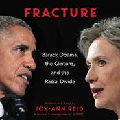 Fracture: Barack Obama, the Clintons, and the Racial Divide Audiobook, by Joy-Ann Reid