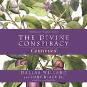 The Divine Conspiracy Continued: Fulfilling Gods Kingdom on Earth Audiobook, by Dallas Willard, Gary Black