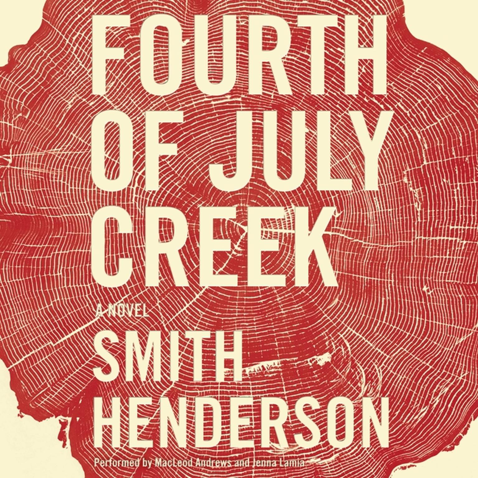 Printable Fourth of July Creek: A Novel Audiobook Cover Art