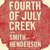 Fourth of July Creek: A Novel, by Smith Henderson