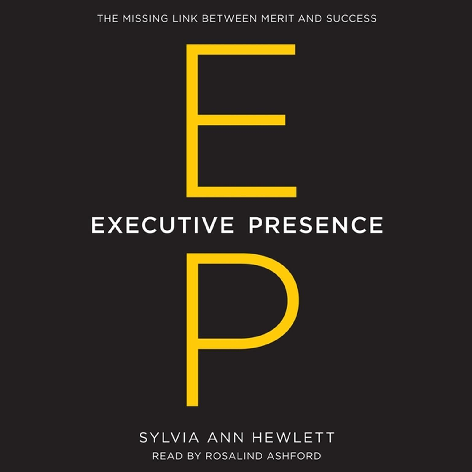 Printable Executive Presence: The Missing Link Between Merit and Success Audiobook Cover Art