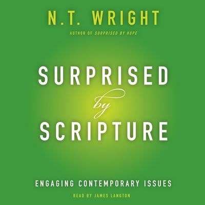 Surprised by Scripture: Engaging Contemporary Issues Audiobook, by N. T. Wright
