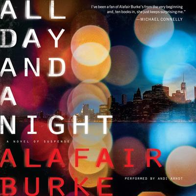 All Day and a Night: A Novel of Suspense Audiobook, by Alafair Burke