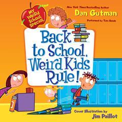 My Weird School Special: Back to School, Weird Kids Rule! Audiobook, by Dan Gutman