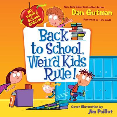 My Weird School Special: Back to School, Weird Kids Rule! Audiobook, by