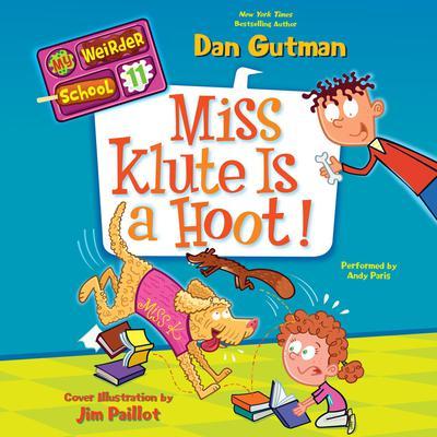 My Weirder School #11: Miss Klute Is a Hoot! Audiobook, by Dan Gutman