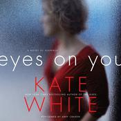Eyes on You: A Novel of Suspense, by Kate White