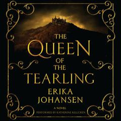 The Queen of the Tearling: A Novel Audiobook, by Erika Johansen