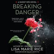 Breaking Danger: A Ghost Ops Novel, by Lisa Marie Rice