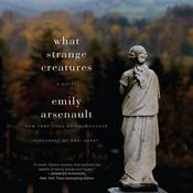 What Strange Creatures: A Novel Audiobook, by Emily Arsenault