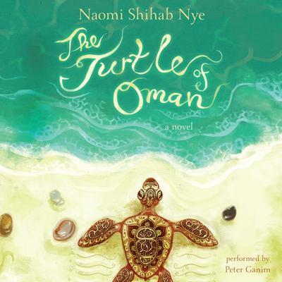 The Turtle of Oman: A Novel Audiobook, by Naomi Shihab Nye