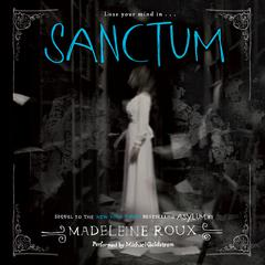 Sanctum: An Asylum Novel Audiobook, by Madeleine Roux