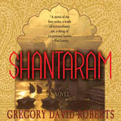 Shantaram: A Novel, by Gregory David Roberts