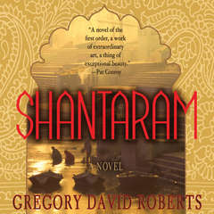 Shantaram: A Novel Audiobook, by Gregory David Roberts