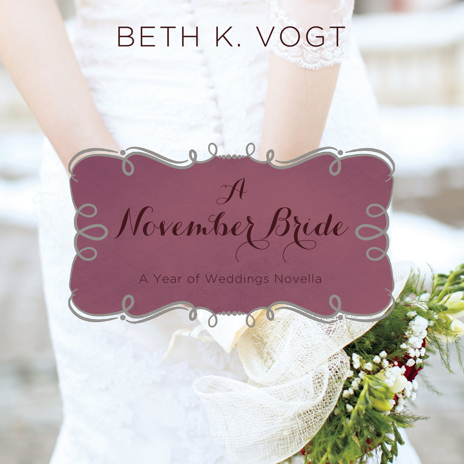 Printable A November Bride: A Year of Weddings Novella Audiobook Cover Art