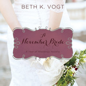 A November Bride: A Year of Weddings Novella Audiobook, by Beth K. Vogt