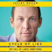 Cycle of Lies: The Fall of Lance Armstrong Audiobook, by Juliet Macur