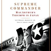 Supreme Commander: MacArthur's Triumph in Japan Audiobook, by Seymour Morris