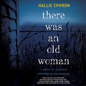 There Was an Old Woman: A Novel of Suspense Audiobook, by Hallie Ephron
