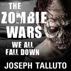 The Zombie Wars: We All Fall Down Audiobook, by Joseph Talluto