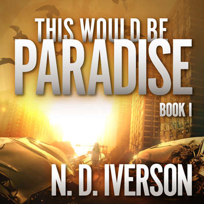 This Would Be Paradise: Book 1 Audiobook, by N.D. Iverson