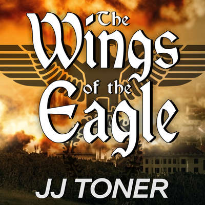 The Wings of the Eagle: A WW2 Spy Thriller Audiobook, by