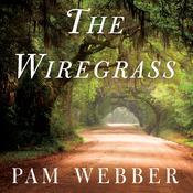 The Wiregrass: A Novel Audiobook, by Pam Webber
