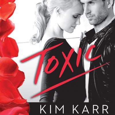 Toxic Audiobook, by Kim Karr