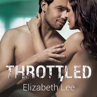 Throttled Audiobook, by Elizabeth Lee