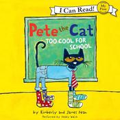 Pete the Cat: Too Cool for School Audiobook, by James Dean