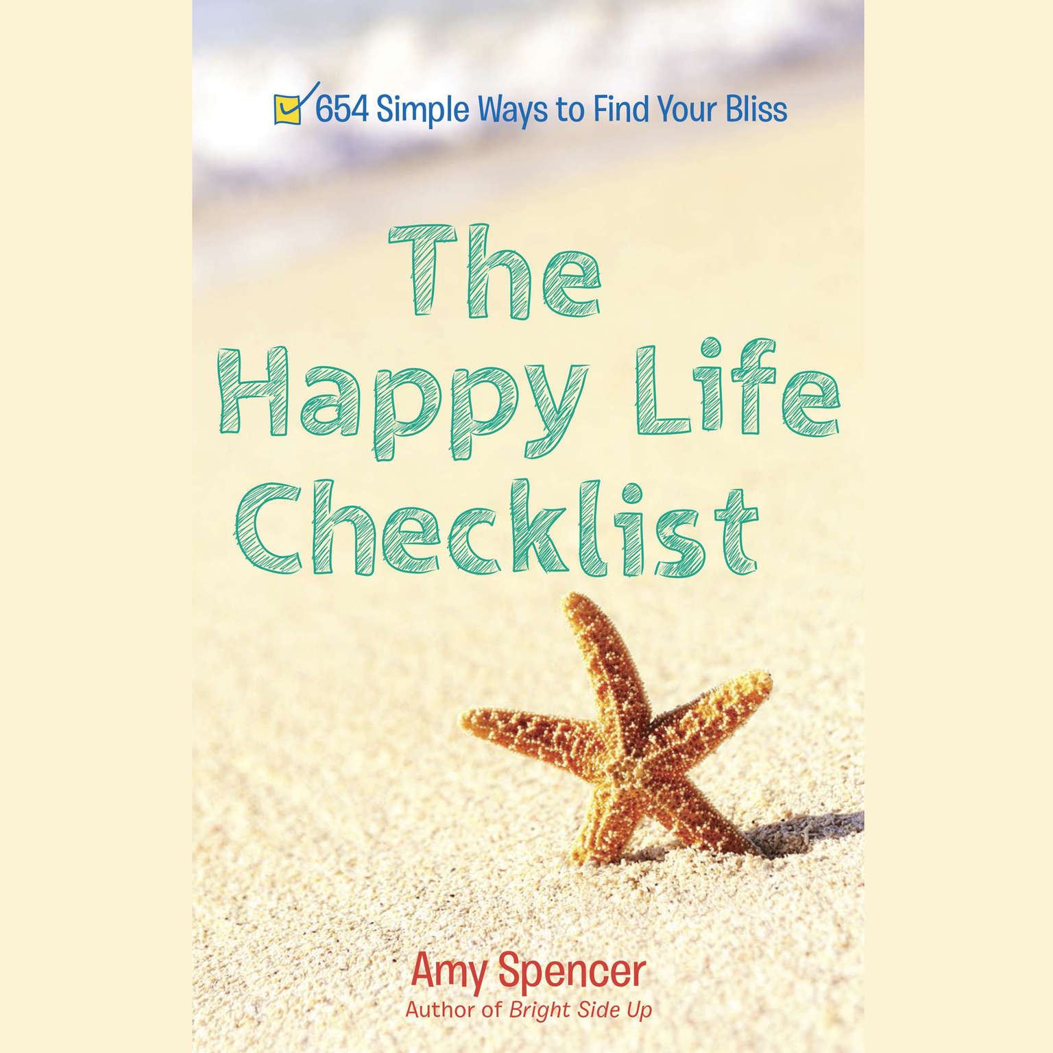 Printable The Happy Life Checklist: 654 Simple Ways to Find Your Bliss Audiobook Cover Art