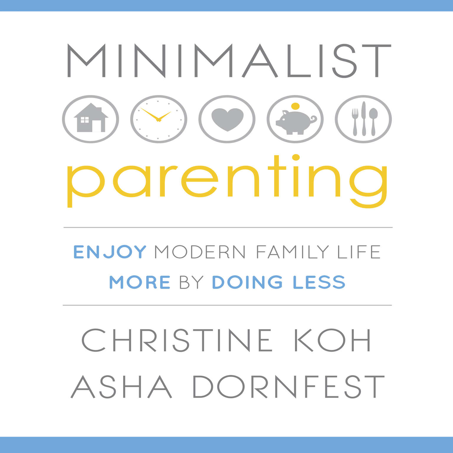 Printable Minimalist Parenting: Enjoy Modern Family Life More by Doing Less Audiobook Cover Art